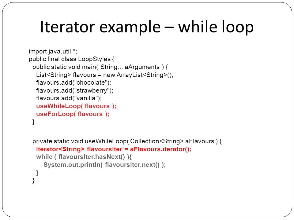 Iterator example – for loop // Note that this for-loop does not use an integer index.