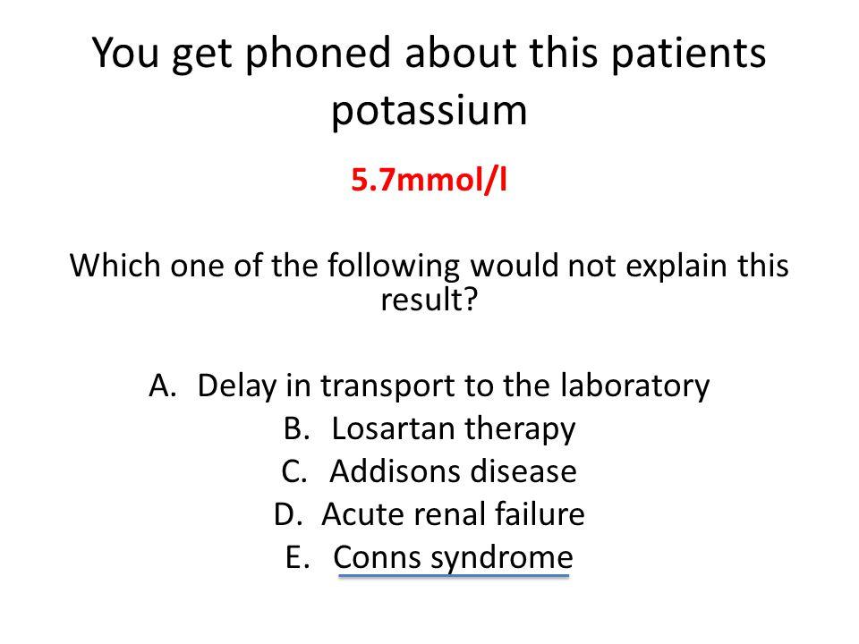 Aldosterone Increases  ↓K + Conns syndrome Decreases  ↑ K + Addisons ACEI and ARBs Potassium-sparing dieuretics