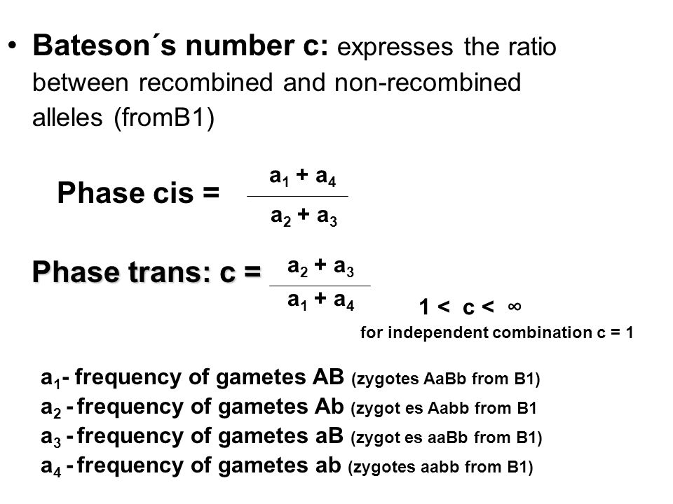 Phase cis: p = a 2 + a 3 a 1 + a 2 + a 3 + a 4 trans: p = a 1 + a 4 a 1 + a 2 + a 3 + a 4 Morgan´s number – from B1