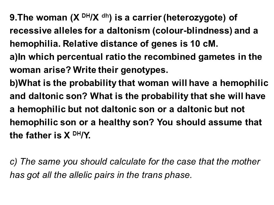10.The colour-blind man had married a phenotypically normal woman.