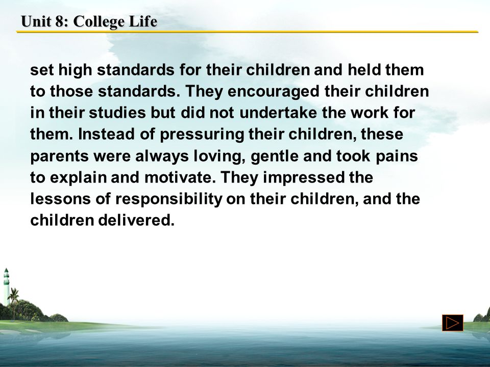 Unit 8: College Life set high standards for their children and held them to those standards.
