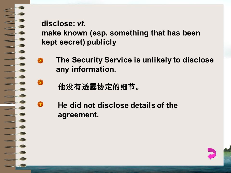 disclose: vt.make known (esp.