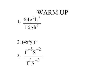 WARM UP 1. 2. (4x 4 y 3 ) 3 3.. Objectives The student will be able to: 1. find the degree of a polynomial. 2. arrange the terms of a polynomial in ascending.