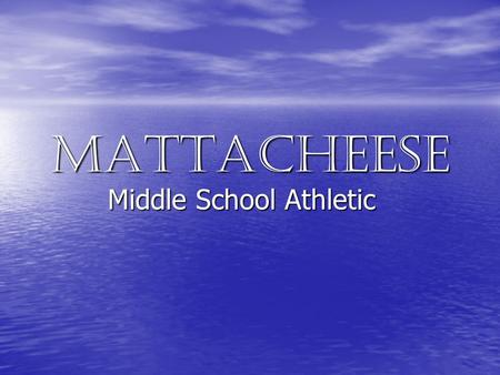 "Mattacheese Middle School Athletic. Fall Sports Offered at MMS Cross Country Cross Country –Co-Ed Boy's Soccer Boy's Soccer –""A"" and ""B"" Teams Girl's."