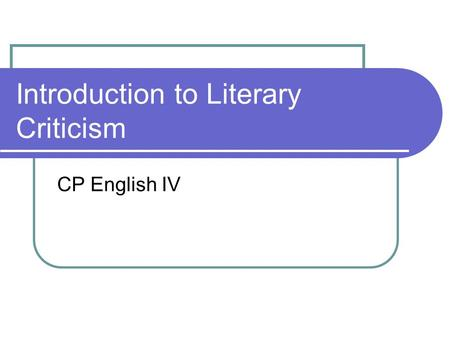 Introduction to Literary Criticism CP English IV.