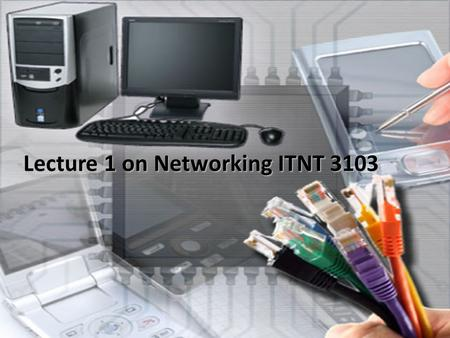 Lecture 1 on Networking ITNT 3103. Network protocols Protocol suites are collections of protocols that enable network communication from one host through.