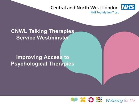 CNWL Talking Therapies Service Westminster Improving Access to Psychological Therapies.