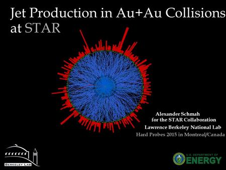 Jet Production in Au+Au Collisions at STAR Alexander Schmah for the STAR Collaboration Lawrence Berkeley National Lab Hard Probes 2015 in Montreal/Canada.