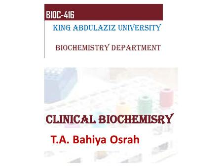T.A. Bahiya Osrah. Introduction to Clinical Laboratories Diagnosis begins with physical examination by a doctor Diagnostic tests are important steps to.