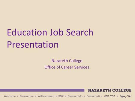 Education Job Search Presentation Nazareth College Office of Career Services.