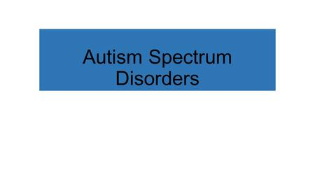 Autism Spectrum Disorders. ASD Symptoms Include: Social communication and social interaction deficits Social-emotional reciprocity Nonverbal communication.