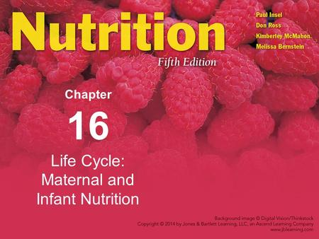 Life Cycle: Maternal and Infant Nutrition Chapter 16.