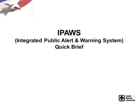 IPAWS (Integrated Public Alert & Warning System) Quick Brief.