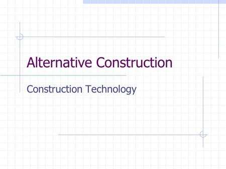 Alternative Construction Construction Technology.