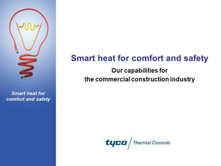 Smart heat for comfort and safety Our capabilities for the commercial construction industry.
