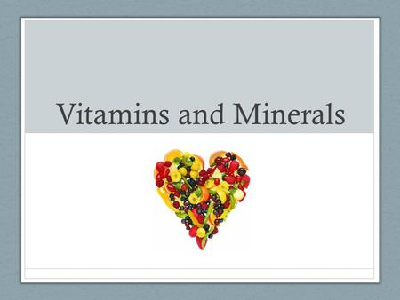 Vitamins and Minerals. The Dietary Reference Intakes (DRI) Establishing Nutrient Recommendations Estimated Average Requirement (EAR): requirement of a.