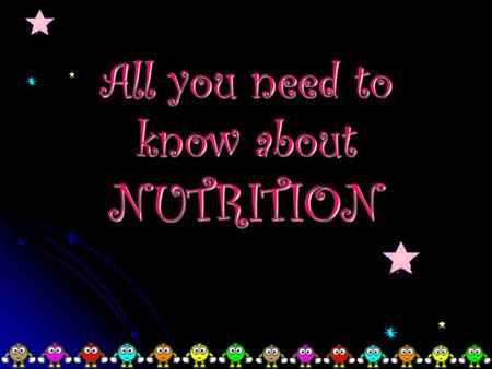 All you need to know about NUTRITION. Nutrition & Nutrients Nutrition is the process by which the body uses food. Nutrition is the process by which.