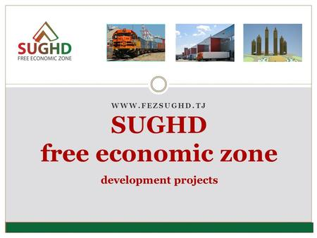 WWW.FEZSUGHD.TJ SUGHD free economic zone development projects.
