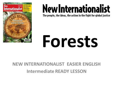 Forests NEW INTERNATIONALIST EASIER ENGLISH Intermediate READY LESSON.