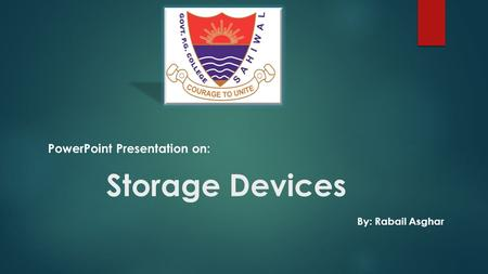 Storage Devices PowerPoint Presentation on: By: Rabail Asghar.