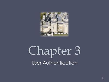 "Chapter 3 User Authentication 1. RFC 4949 RFC 4949 defines user authentication as: ""The process of verifying an identity claimed by or for a system entity."""