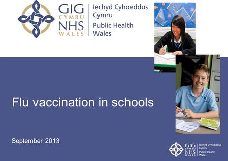 Teenage Vaccinations Flu vaccination in schools September 2013.