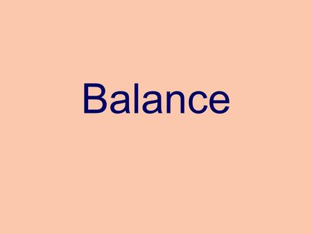 Balance. Symmetrical Balance A form of balance achieved by the use of identical elements and/or colors on either side of a real or imaginary dividing.