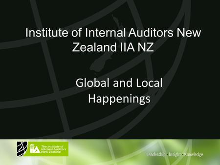 Institute of Internal Auditors New Zealand IIA NZ Global and Local Happenings.