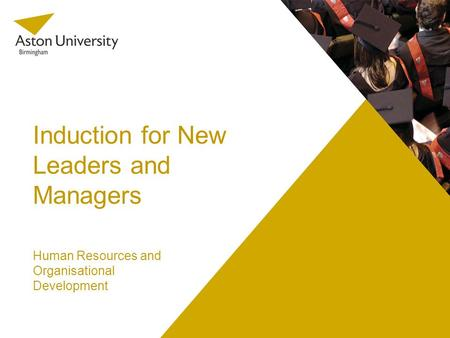 Induction for New Leaders and Managers Human Resources and Organisational Development.