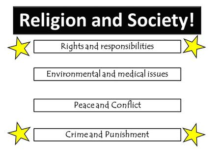 Rights and responsibilities Environmental and medical issues Peace and Conflict Crime and Punishment Religion and Society!