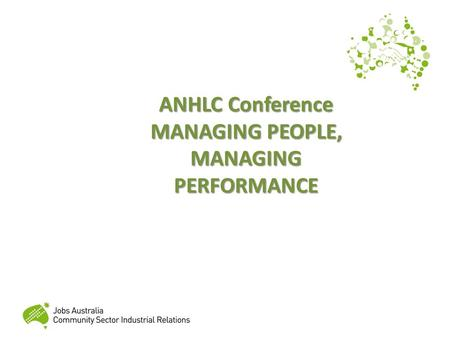 ANHLC Conference MANAGING PEOPLE, MANAGING PERFORMANCE.