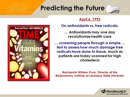 April 6, 1992 On antioxidants vs. free radicals: … Antioxidants may one day revolutionize health care … screening people through a simple … test to assess.