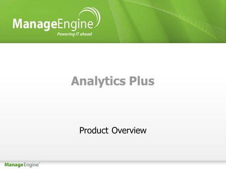 Analytics Plus Product Overview. Introduction Analytics Plus is a self-service Business Intelligence and advanced analytics software. On-premise reporting.