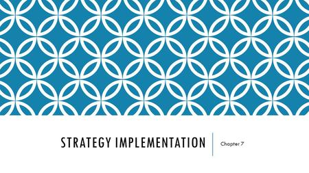 STRATEGY IMPLEMENTATION Chapter 7. FUNCTIONAL STRATEGIES These are made up of day to day decisions made at the operating level of the firm, often performed.