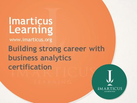 Building strong career with business analytics certification.