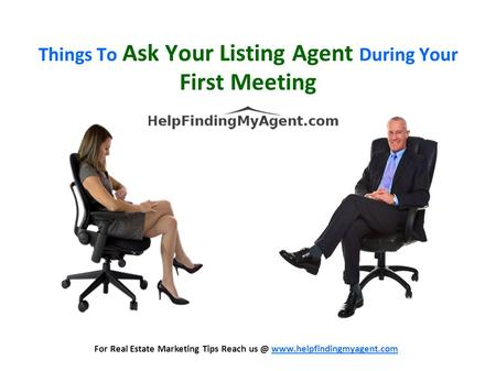 Things To Ask Your Listing Agent During Your First Meeting For Real Estate Marketing Tips Reach