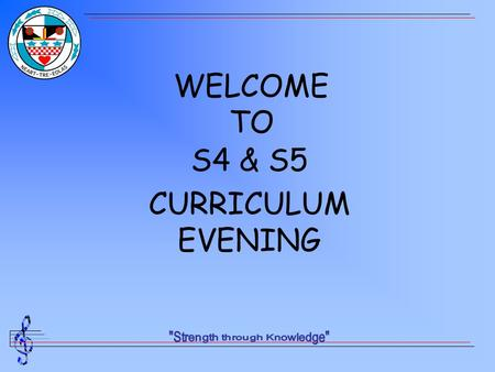 WELCOME TO S4 & S5 CURRICULUM EVENING. Principles Enjoyment Ability in subject Relevance to career aspirations.