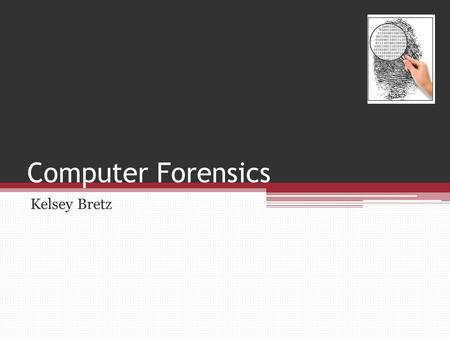 Computer Forensics Kelsey Bretz. Overview Introduction What happens when a file is deleted Typical Computer Forensic Investigations Who uses Computer.