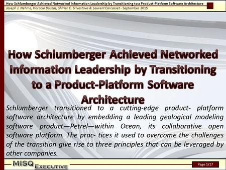How Schlumberger Achieved Networked Information Leadership by Transitioning to a Product-Platform Software Architecture Joseph J. Nehme, Horacio Bouzas,