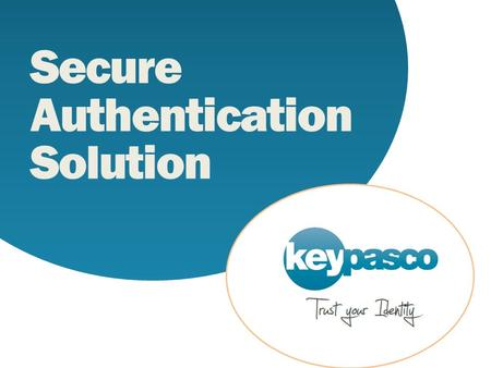 Secure Authentication Solution. Keypasco – the company Keypasco was founded in 2010 by specialists with over 20 years of experience within online security.