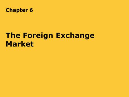 Chapter 6 The Foreign Exchange Market. OVERVIEW 2.