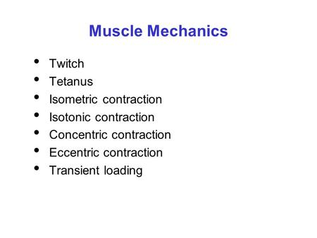 Muscle Mechanics Twitch Tetanus Isometric contraction