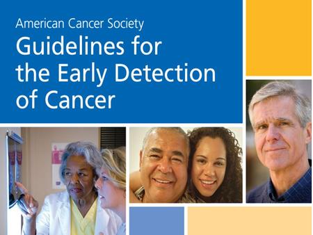 The American Cancer Society recommends these cancer screening guidelines for most adults. Screening tests are used to find cancer before a person has.