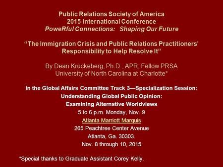 "Public Relations Society of America 2015 International Conference PoweRful Connections: Shaping Our Future ""The Immigration Crisis <strong>and</strong> Public Relations."