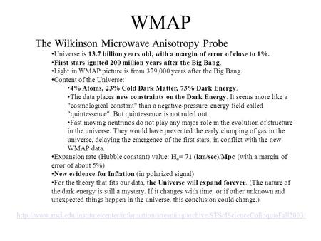 WMAP  The Wilkinson Microwave Anisotropy Probe Universe.