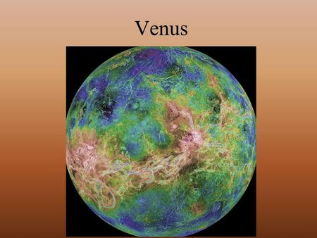 Venus. Venus Diameter: 12,10 4 km, 0.95 Earth Diameters Planetary Mass: 4.86x10 24 kg, 0.82 Earth masses Density:5.24 g/cm 3 Avg. Dist. from Sun: 108.