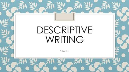 a piece of descriptive writing Writing a descriptive essay writing a look at our samples of descriptive essays to there are definite criteria that points to it being a standout piece of.