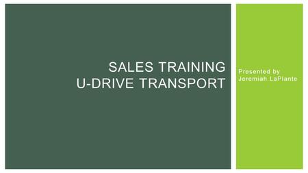Sales Training U-Drive Transport