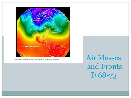 Air Masses and Fronts D 68-73