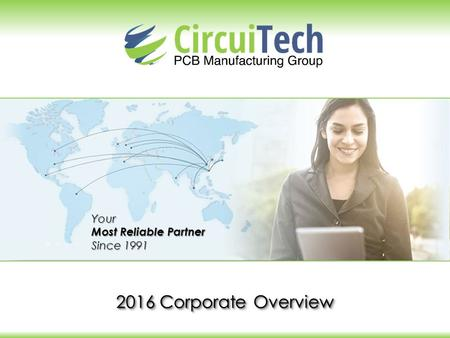2016 Corporate Overview Your Most Reliable Partner Since 1991.